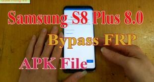 Bypass FRP S8 Plus Samsung G955 APK FILE
