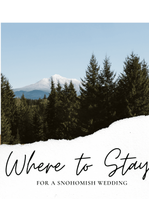 airbnb associate post about where to stay when visiting snohomish for a wedding, wedding lodging, hotel, airbnb, homes and rentals
