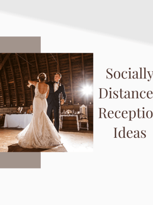 20 Socially Distanced Reception Ideas