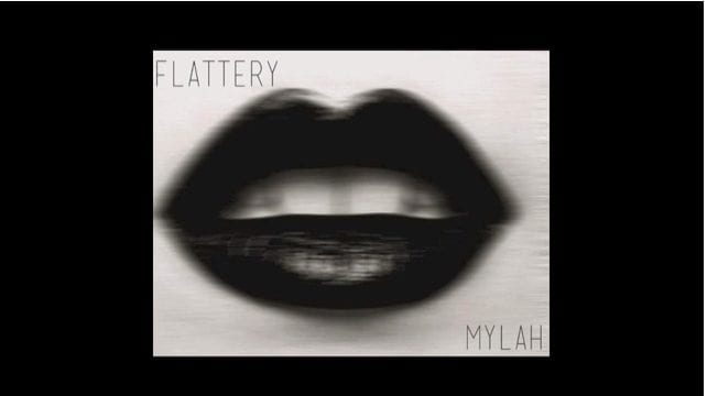 Mylah X Flattery Video