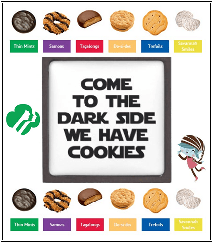 come to the dark side we have cookies girl scouts of