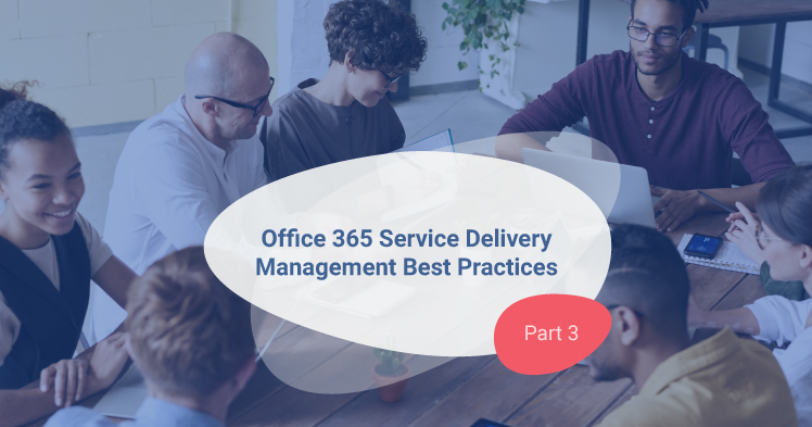Office 365 Service Delivery Mgmt - Part 3