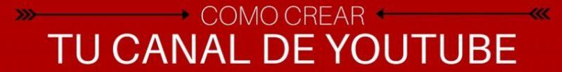 COMO CREAR TU CANAL DE YOUTUBE 2