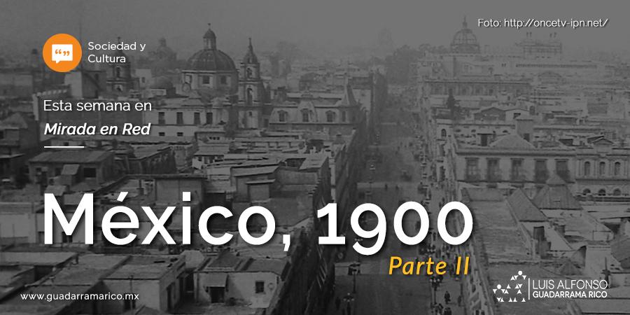 México, 1900 - Parte II