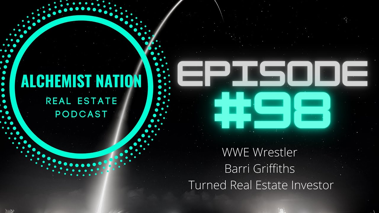Barri Griffiths - Alchemist Nation Real Estate Podcast