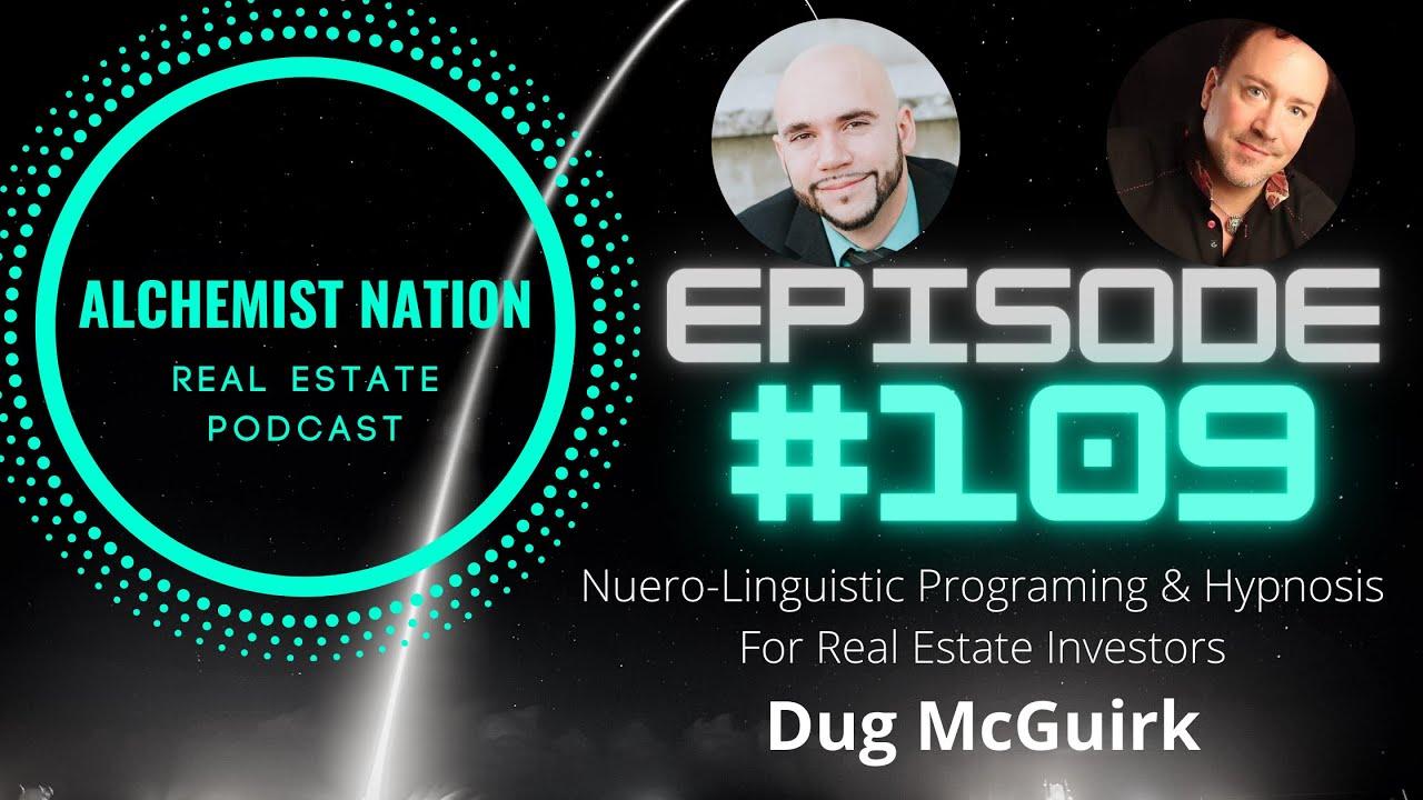 Dug McGuirk - Alchemist Nation Real Estate Podcast