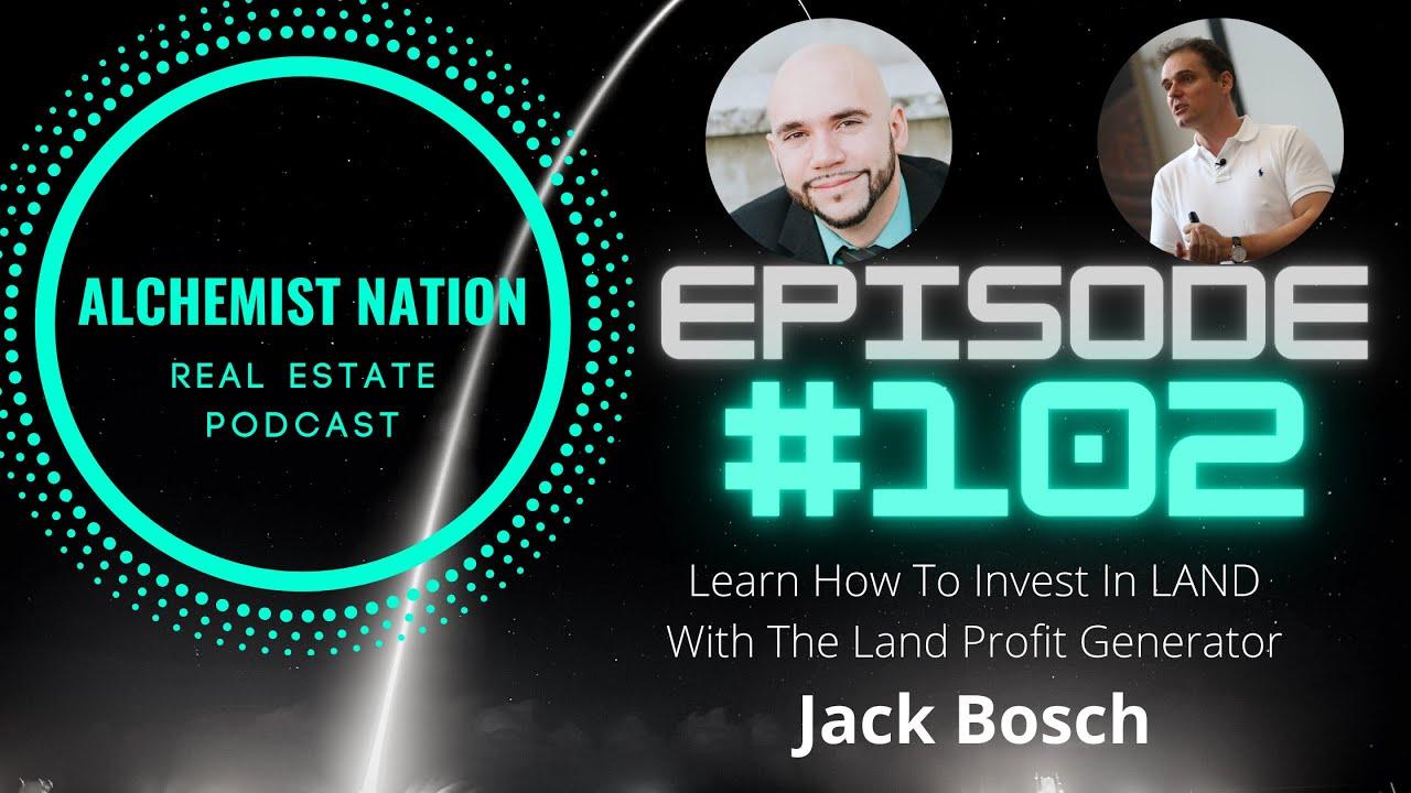 Jack Bosch - Alchemist Nation Real Estate Podcast