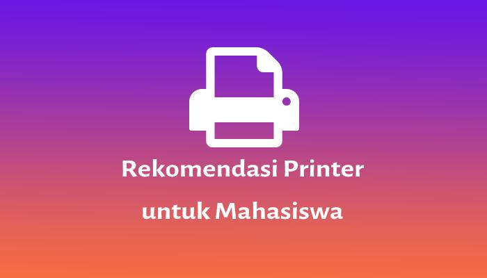 rekomendasi printer untuk mahasiswa