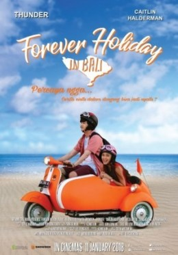 Film januari 2018 forever holiday in bali