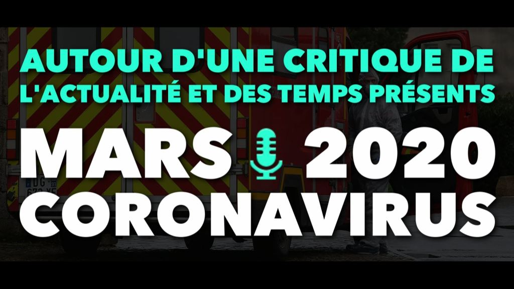 Radio GDC : Critique de l'actualité de Mars 2020 – Spectacle du coronavirus et crise du capital