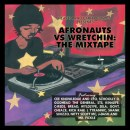 Afronauts vs Wretchin: The Mixtape Hosted by DJ Soul-Buck, by Cee Knowledge the Doodlebug