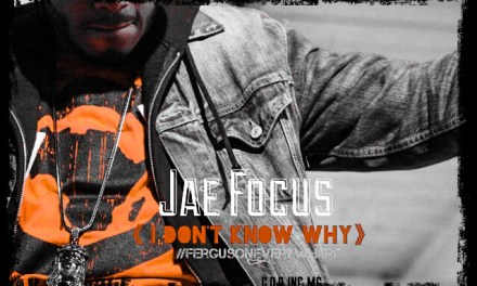 Jae Focus #FergusonEverywhere