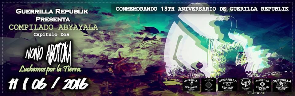 GUERRILLA REPUBLIK PRESENTA: COMPILADO ABYAYALA VOL 2 ( NONO ABOTOKA LUCHEMOS POR LA TIERRA ) 13 YEAR ANNIVERSARY EDTION