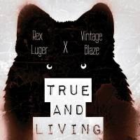Rex Luger ft. Vintage Blaze – True and Living