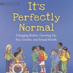 It's Perfectly Normal by Robie Harris