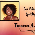 Sex Educator Spotlight: Twanna A. Hines