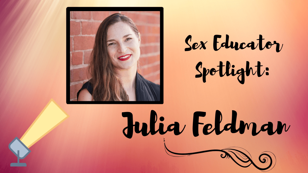 Sex Educator Spotlight: Julia Feldman