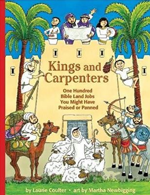 Kings and Carpenters: 100 Bible Land Jobs You Might Have Praised or Panned
