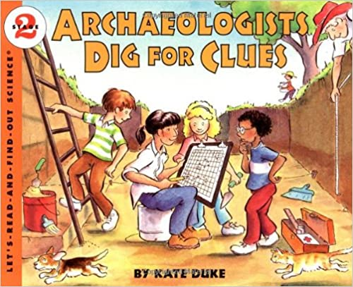 Archaeologists Dig for Clues (Let's-Read-and-Find-Out Science 2)