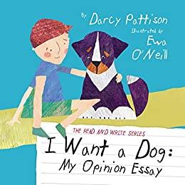 I Want a Dog: My Opinion Essay