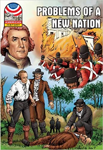 Problems of a New Nation: 1800-1830- Graphic U.S. History