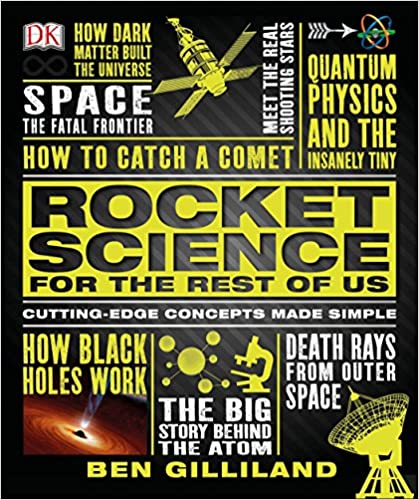 Rocket Science for the Rest of Us: Cutting-Edge Concepts Made Simple