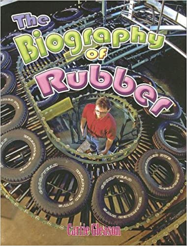 The Biography of Rubber