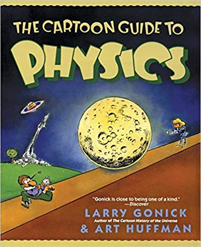 he Cartoon Guide to Physics