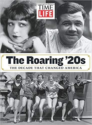 TIME-LIFE The Roaring '20s: The Decade That Changed America