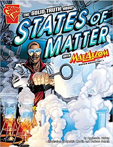 The Solid Truth About States of Matter With Max Axiom, Super Scientist