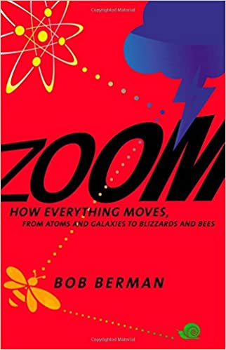 Zoom: How Everything Moves: From Atoms and Galaxies to Blizzards and Bees