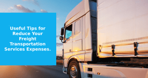 Reduce Freight Transportation Expenses