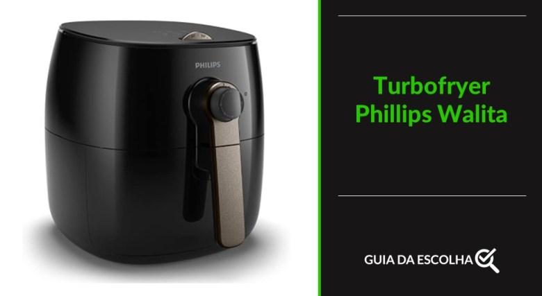 fritadeira elétrica Turbofryer Phillips Walita representando um dos modelos de melhor air fryer 2021