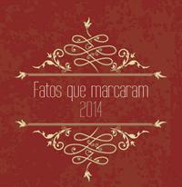 fatos-que-marcaram-2014