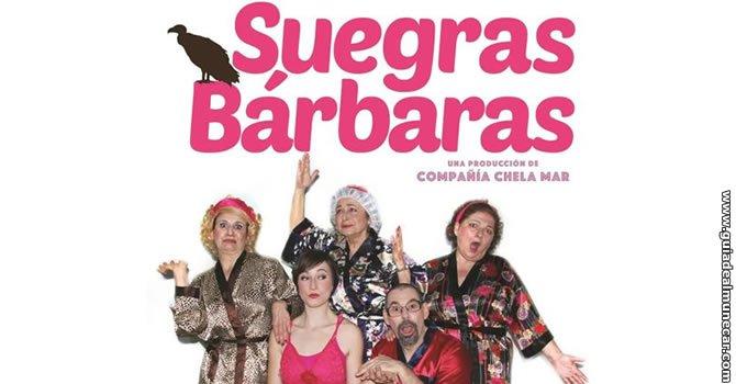 Comedia teatral: Suegras Bárbaras.