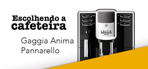 Escolhendo a Cafeteira: Gaggia Anima Pannarello
