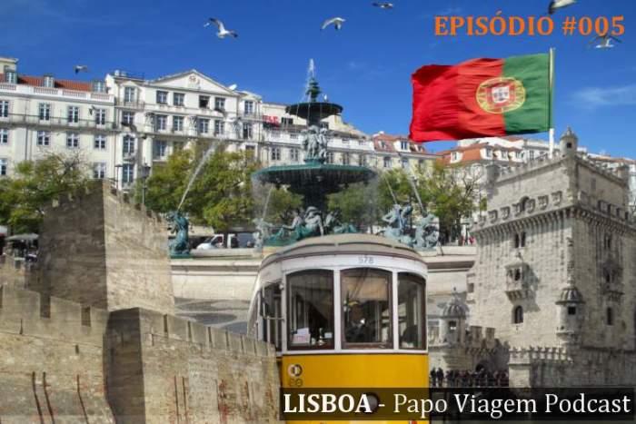 Episódio 005 Lisboa Papo Viagem Podcast