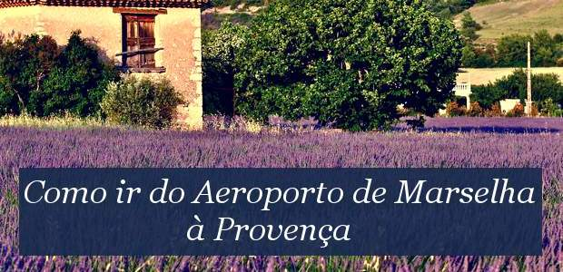 Como ir do Aeroporto de Marselha à Provença?