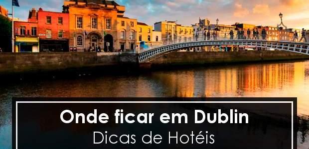 Onde ficar em Dublin, Irlanda? Melhores hotéis!