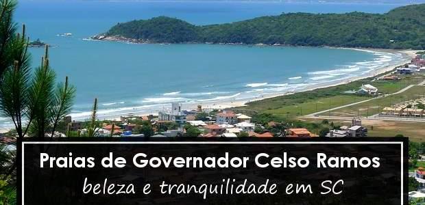 Praias de Governador Celso Ramos: beleza e tranquilidade em SC!