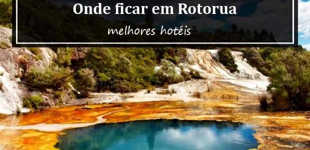 Onde ficar em Rotorua, Nova Zelândia? Melhores hotéis