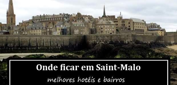 Onde ficar em Saint-Malo, França? Melhores Hotéis e Bairros!