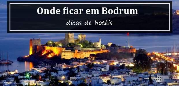 Onde ficar em Bodrum, na Turquia? Melhores Hotéis em Bodrum!