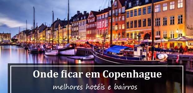 Onde ficar em Copenhague, Dinamarca? Hotéis em Copenhague e Bairros!