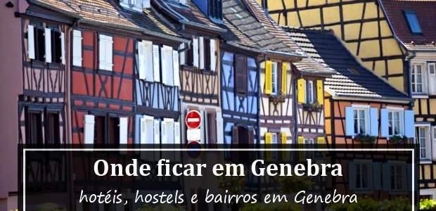 Onde ficar em Genebra, Suíça? Hotéis em Genebra e Bairros!