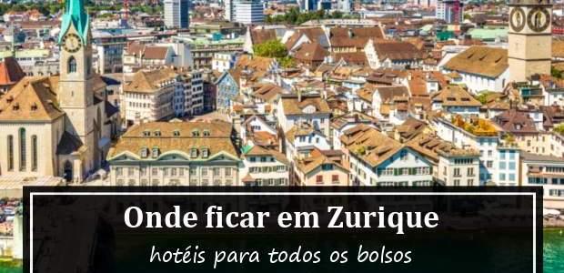 Onde ficar em Zurique, Suíça? Hotéis em Zurique!