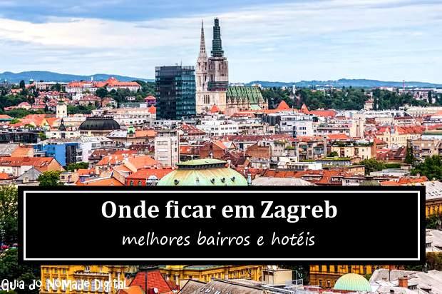 Onde ficar em Zagreb, Croácia? Hotéis e Bairros!