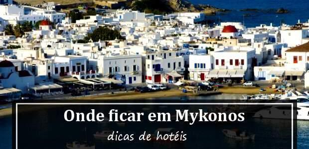 Onde ficar em Mykonos, na Grécia? Hotéis em Mykonos!