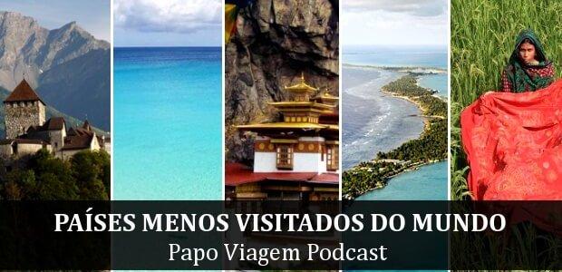 Países Menos Visitados do Mundo: Papo Viagem Podcast 061