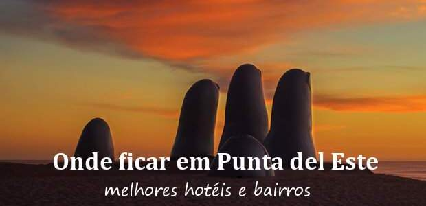 Onde ficar em Punta del Este, Uruguai? Melhores Hotéis em Punta del Este!